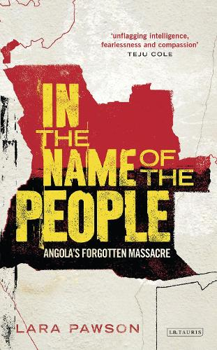 In the Name of the People: Angola's Forgotten Massacre (Hardback)