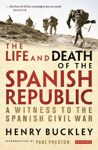 The Life and Death of the Spanish Republic: A Witness to the Spanish Civil War (Paperback)