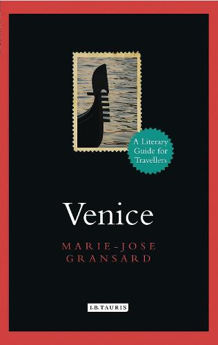 Venice: A Literary Guide for Travellers - Literary Guides for Travellers (Hardback)