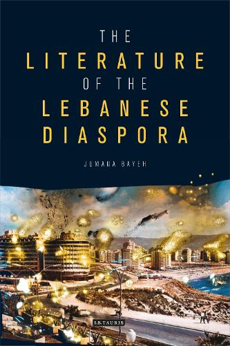 The Literature of the Lebanese Diaspora: Representations of Place and Transnational Identity - Written Culture and Identity 1 (Hardback)