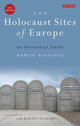 The Holocaust Sites of Europe: An Historical Guide (Paperback)