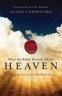 What the Bible Reveals About Heaven (Paperback)