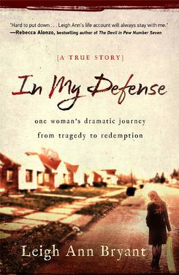In My Defense: An Unlikely Romance, a Deadly Gunshot, and a Young Widow's Road to Redemption (Paperback)