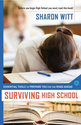Surviving High School: Essential Tools to Prepare you for the Road Ahead (Paperback)