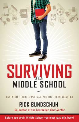 Surviving Middle School: Essential Tools to Prepare you for the Road Ahead (Paperback)