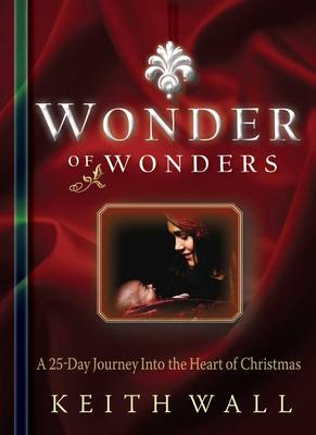 Wonder of Wonders: A 25 Day Journey Into the Heart of Christmas (Paperback)