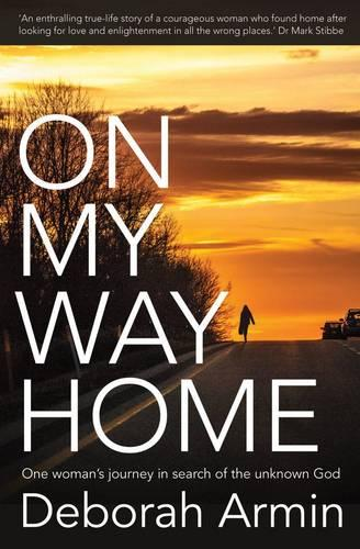 On My Way Home: One Woman's Journey in Search of the Unknown God (Paperback)