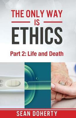 The Only Way is Ethics: Life and Death: Part Two, Life and Death (Paperback)