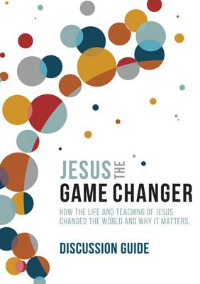 Jesus the Game Changer (Discussion Guide) (Paperback)