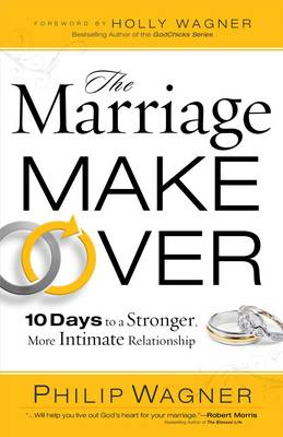 The Marriage Makeover: 10 Days to a Stronger More Intimate Relationship (Paperback)