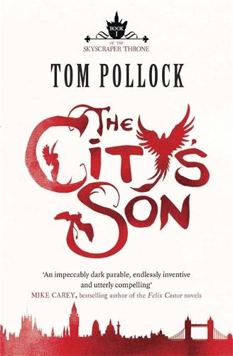The City's Son: in hidden London you'll find marvels, magic . . . and menace - Skyscraper Throne (Paperback)