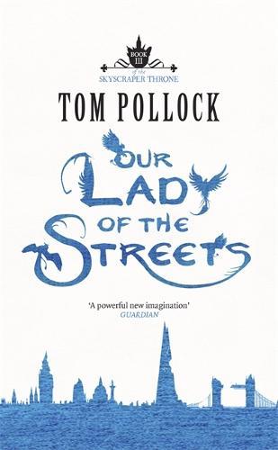Our Lady of the Streets: The Skyscraper Throne Book 3 - Skyscraper Throne (Hardback)
