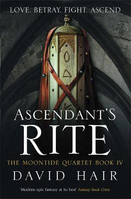 Ascendant's Rite: The Moontide Quartet Book 4 - The Moontide Quartet (Hardback)