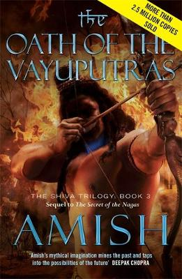 The Oath of the Vayuputras: The Shiva Trilogy Book 3 - The Shiva Trilogy (Paperback)