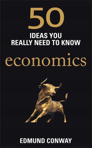 50 Economics Ideas You Really Need to Know - 50 Ideas You Really Need to Know series (Paperback)