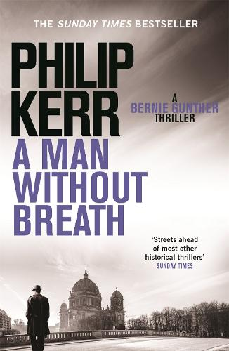 A Man Without Breath: Bernie Gunther Thriller 9 (Paperback)