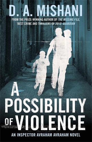 A Possibility of Violence: An Inspector Avraham Avraham Novel (Paperback)