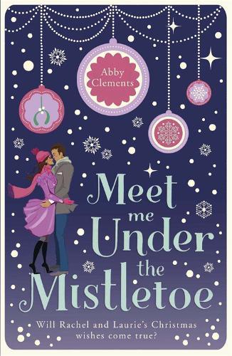 Meet Me Under the Mistletoe (Paperback)