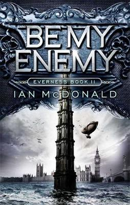 Be My Enemy: Book 2 of the Everness Series - Everness Series (Hardback)