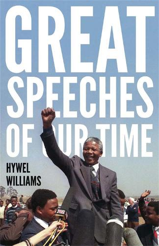 Great Speeches of Our Time: Speeches that Shaped the Modern World (Paperback)
