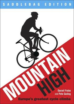 Mountain High: Europe's 50 Greatest Cycle Climbs (Paperback)