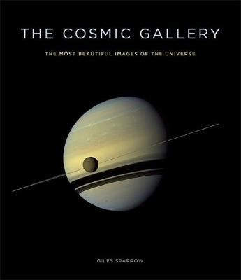 The Cosmic Gallery: The Most Beautiful Images of the Universe (Hardback)