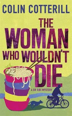 The Woman Who Wouldn't Die: A Dr Siri Murder Mystery (Hardback)