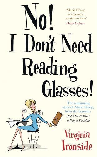 No! I Don't Need Reading Glasses: Marie Sharp 2 (Hardback)
