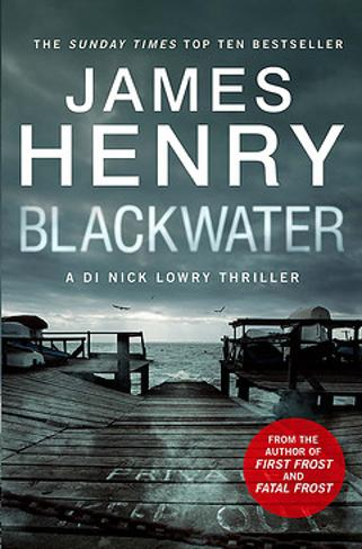 Blackwater: Introducing the DI Nicholas Lowry thrillers - DI Nick Lowry (Hardback)