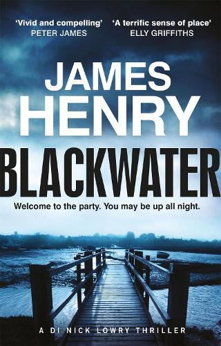 Blackwater: Introducing the DI Nicholas Lowry thrillers - DI Nick Lowry (Paperback)
