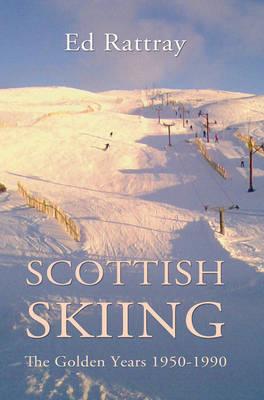 Scottish Skiing: The Golden Years 1950-1990 (Paperback)