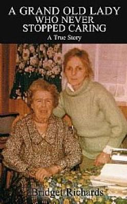 A Grand Old Lady Who Never Stopped Caring (Paperback)