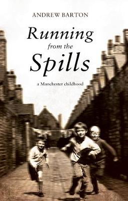 Running From the Spills: A Manchester Childhood (Paperback)