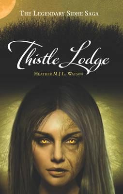 Thistle Lodge - The Legendary Sidhe Saga 2 (Paperback)