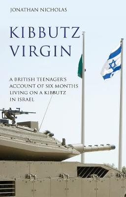 Kibbutz Virgin: A British Teenager's Account of Six Months Living on a Kibbutz in Israel (Paperback)