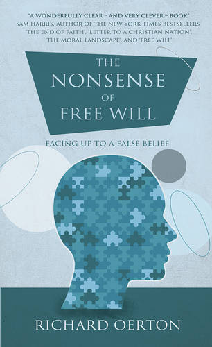 The Nonsense of Free Will: Facing up to a false belief (Paperback)