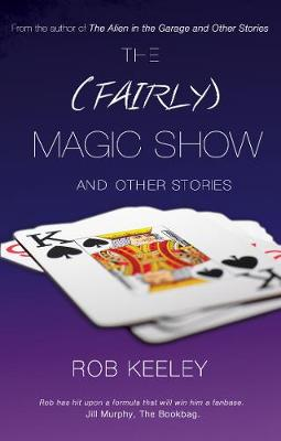 The (Fairly) Magic Show and Other Stories (Paperback)