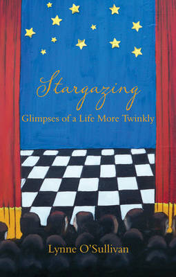 Stargazing: Glimpses of a Life More Twinkly (Paperback)