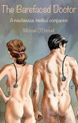 The Barefaced Doctor: A mischievous medical companion (Paperback)