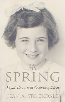 My Spring: Royal Times and Ordinary Lives (Paperback)