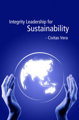 Integrity Leadership for Sustainability: A Guide for Our Tomorrows (Paperback)