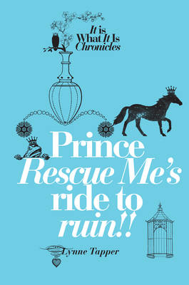 Prince Rescue Me's Ride to Ruin - It is What it is Chronicles Book 2 (Paperback)