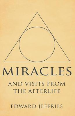 Miracles: And visits from the afterlife (Paperback)