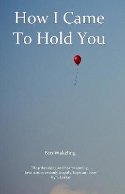 How I Came To Hold You (Paperback)
