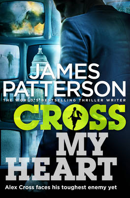 Cross My Heart: (Alex Cross 21) - Alex Cross (Hardback)