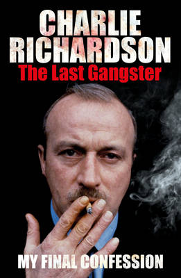 The Last Gangster: My Final Confession (Hardback)
