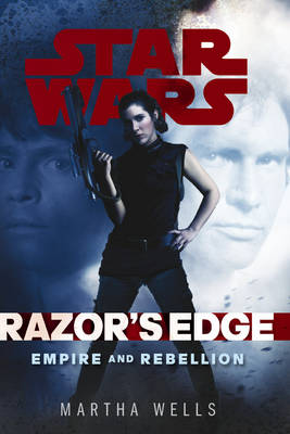 Star Wars: Empire and Rebellion: Razor's Edge - Star Wars (Hardback)