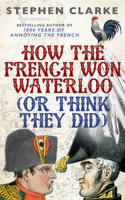 How the French Won Waterloo - or Think They Did (Hardback)