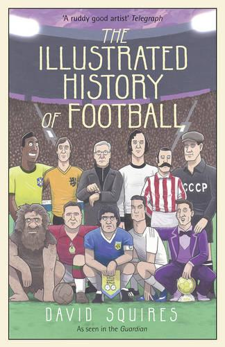 The Illustrated History of Football (Hardback)