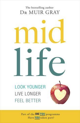 Midlife: Look Younger, Live Longer, Feel Better (Paperback)